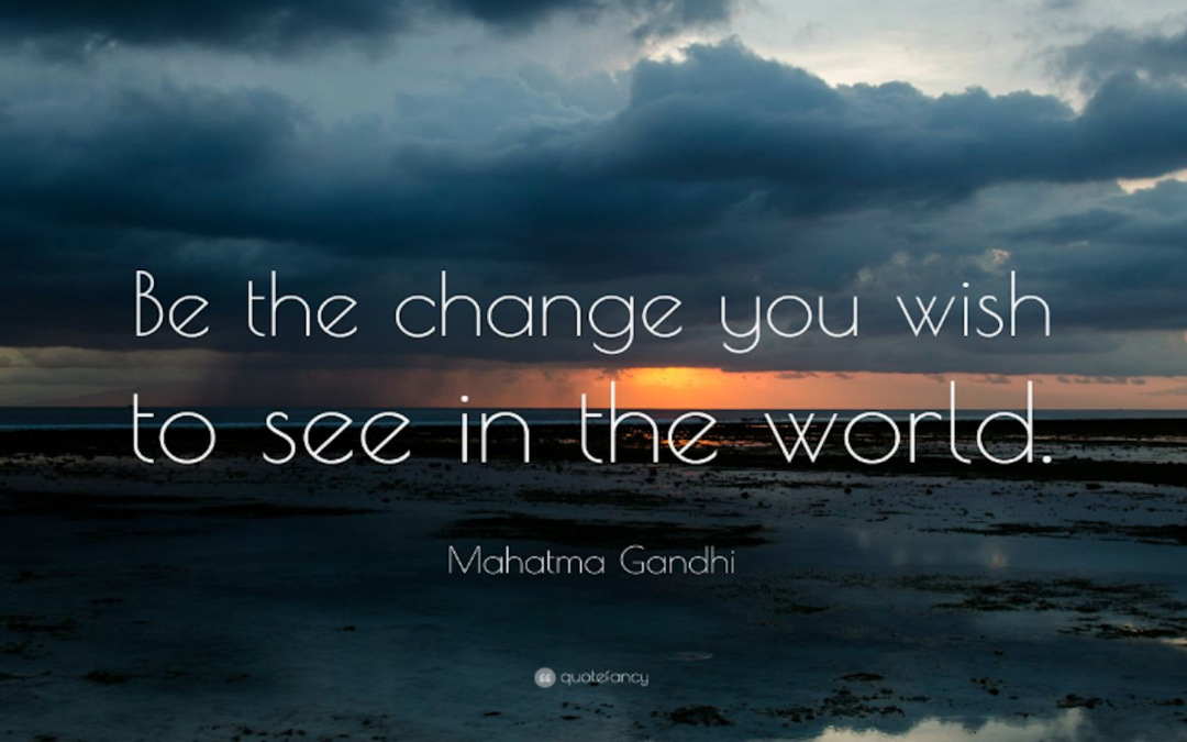 Be The Change | Shambhala Lifestyle